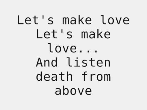 CSS - Let's make love and listen death from above lyrics.