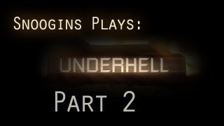 Snoogins Plays: Underhell: Part 2