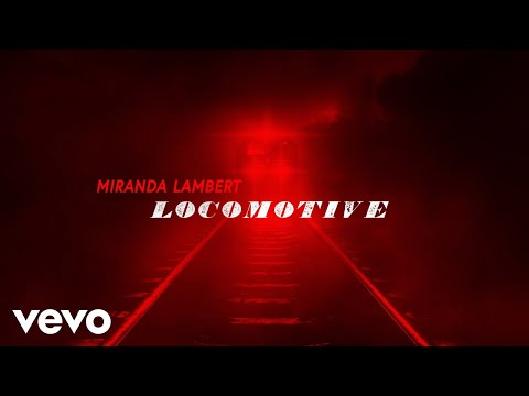 Download Lagu  Miranda Lambert - Locomotive Audio Mp3 Free