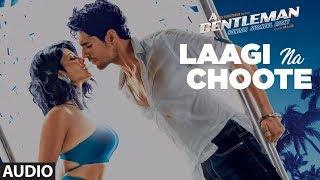 Laagi Na Choote Full Audio | A Gentleman - SSR | Sidharth | Jacqueline | Arijit Singh Shreya Ghoshal