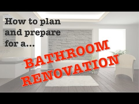 How to plan and prepare for a bathroom renovation