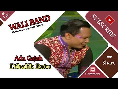 download lagu WALI BAND Ada Gajah Dibalik Batu Live At gratis