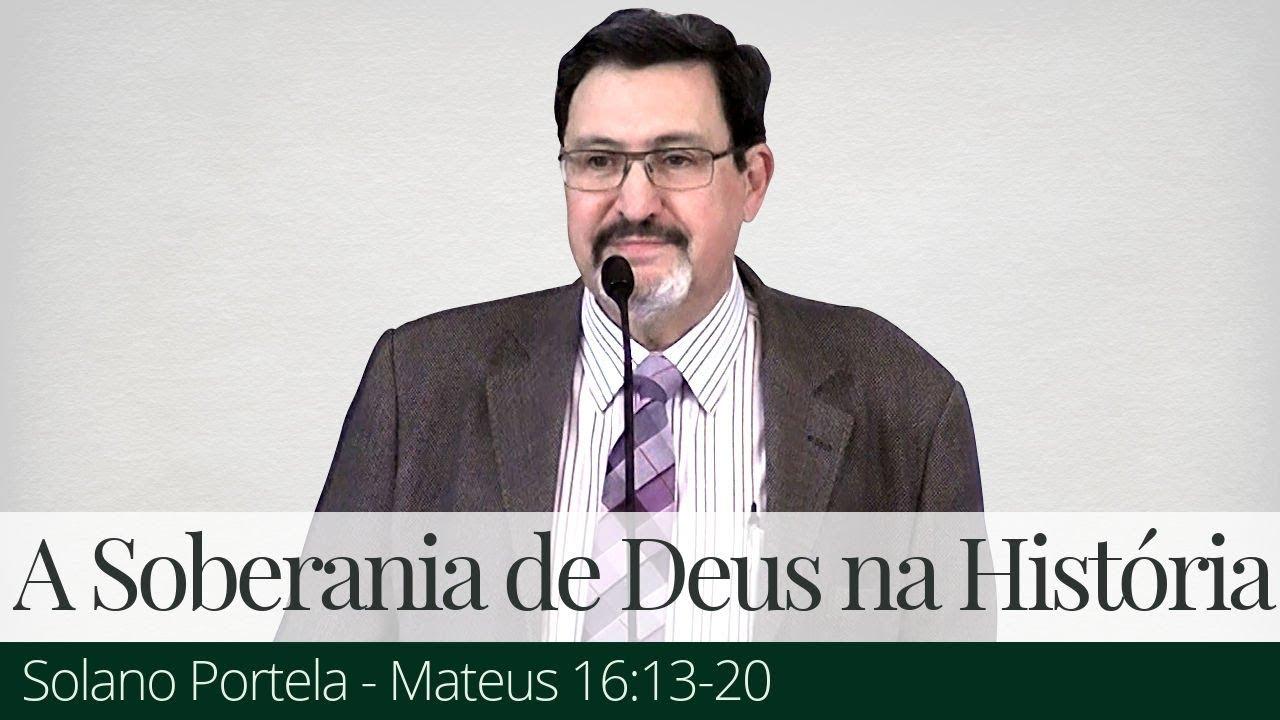 A Soberania de Deus na História - Solano Portela