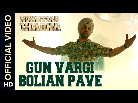 Gun Vargi Bolian Pave Official Video Song | Mukhtiar Chadha | Diljit Dosanjh