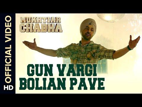 Gun Vargi Bolian Pave Official Video Song | Mukhtiar Chadha | Diljit Dosanjh