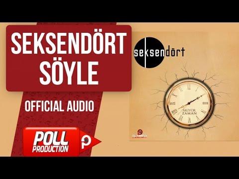 Seksendört - Söyle - ( Official Audio )