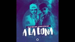 Atomic Otro Way Ft LR   A La Luna ( Lo Mas Nuevo 2016 - 2017 )