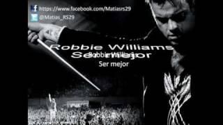 Robbie Williams - Ser mejor