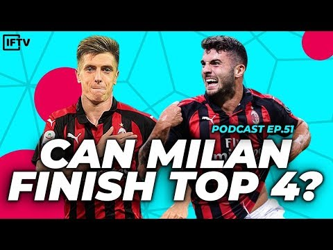 CAN MILAN MAKE TOP 4 THIS SEASON?  Serie A Podcast 51