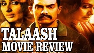 Talaash - Bollywood Movie Reviews - Talaash Movie Review : Unpredictable & Thrilling