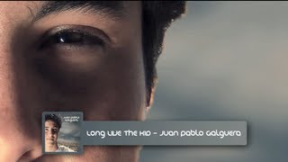 Long Live The Kid - Juan Pablo Galguera