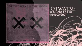 Watch Of The Wand  The Moon In A Robe Of Fire video