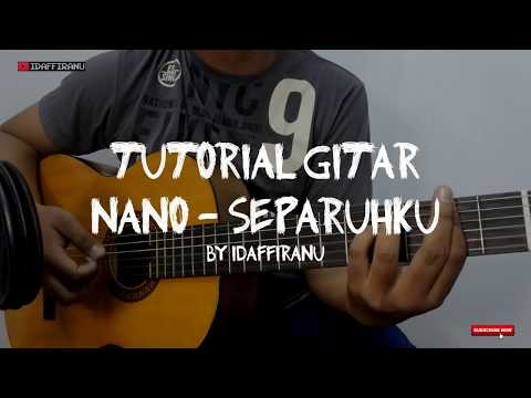 TUTORIAL GITAR NANO - SEPARUHKU