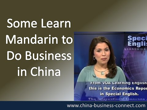 Do Business in China: Some Learn Mandarin to Do Business in China