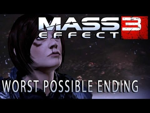 Mass Effect 3 Ending - Worst Possible Ending