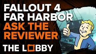 Fallout 4 Far Harbor: Ask The Reviewer - The Lobby