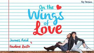 James Reid and Nadine Lustre - On The Wings Of Love (Lyric)