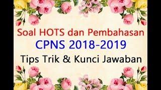 Soal HOTS CPNS 2018 2019 | Tips Trik Cara Mengerjakan dan Pembahasan Kunci Jawaban