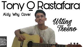 Tony Q Rastafara - Witing Tresno (Cover by Aldy Why)