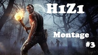 H1z1 BestPlays Montage #3 || King Of The Kill