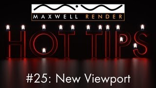 Maxwell Render HOT TIPS Tutorial #25 - New Viewport