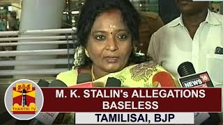 M. K. Stalin's Allegations baseless | Tamilisai Soundararajan | Thanthi TV