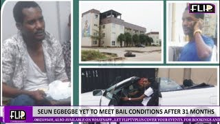 SEUN EGBEGBE YET TO MEET BAIL CONDITIONS AFTER 31 MONTHS