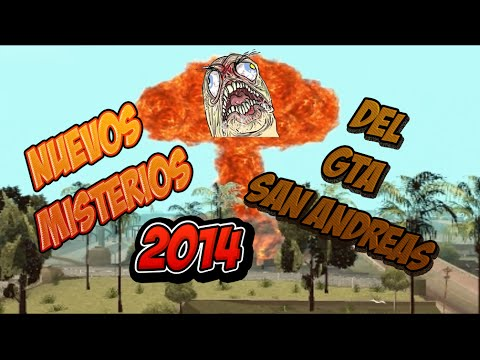 PARTE 14 NUEVOS MISTERIOS DEL GTA SAN ANDREAS LOQUENDO 2014
