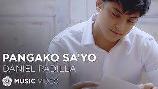 Pangako Sa'yo - Daniel Padilla (Music Video)