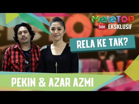 #RelaKeTak? Bersama Pekin Ibrahim & Azar Azmi - MeleTOP YouTube Eksklusif Episod 220 [17.1.2017]