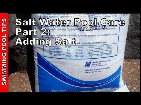Salt Water Pool Care. Part Two- Adding salt