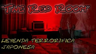 The Red Room; leyenda terrorífica japonesa.