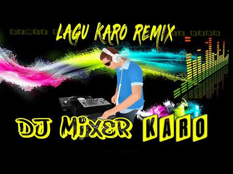 Lagu Karo Terbaru 2018 Nonstop Remix