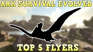 TOP 5 FLYERS | ARK SURVIVAL EVOLVED