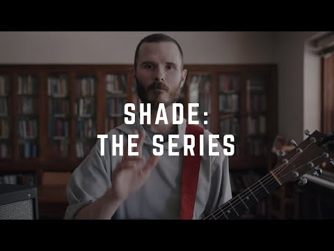SHADE: The Series