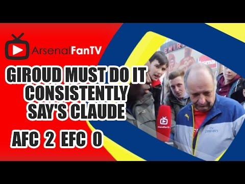 Giroud Must Do It Consistently say's Claude - Arsenal 2 Everton 0