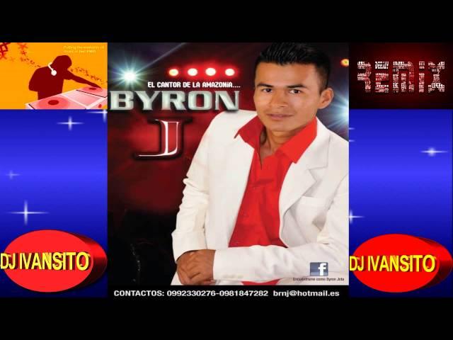 BYRON   JOTA   EL CANTOR DE LA  AMAZONIA,,, DJ IVANSITO,,MIX,,RMX
