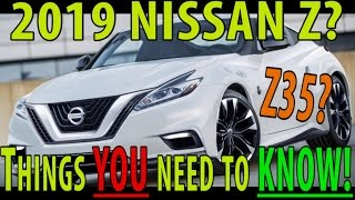 ★ 2019 Nissan Z: EVERYTHING YOU NEED TO KNOW !!! ★