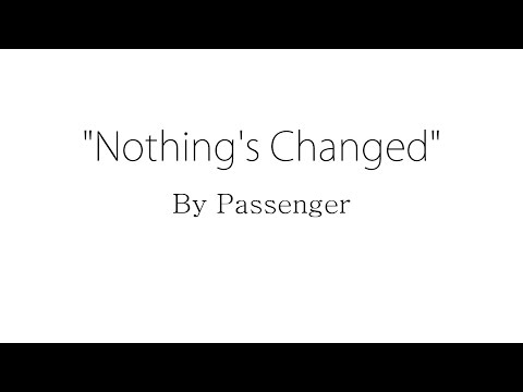 Passenger - Nothings Changed