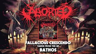 ABORTED - Fallacious Crescendo (OFFICIAL VIDEO)