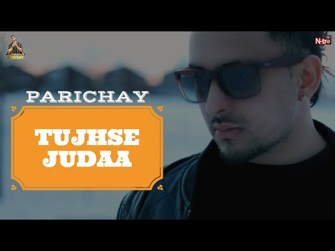 Parichay - Tujhse Judaa Full Song (New Single for 2014)