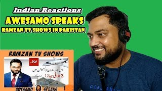 Indian Reacts to AWESAMO SPEAKS | RAMZAN TV SHOWS IN PAKISTAN