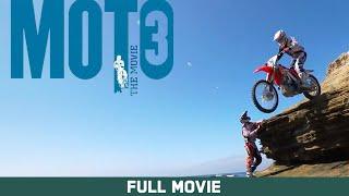 Full Movie: Moto 3: The Movie - Ken Roczen, Justin Barcia, Adam Cianciarulo [HD]