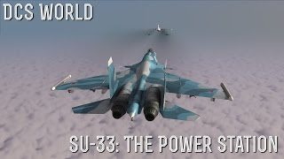 [DCS World] Su-33 The Power Station