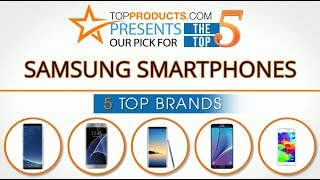 Best Samsung Smartphone Reviews 2017 – How to Choose the Best Samsung Smartphone