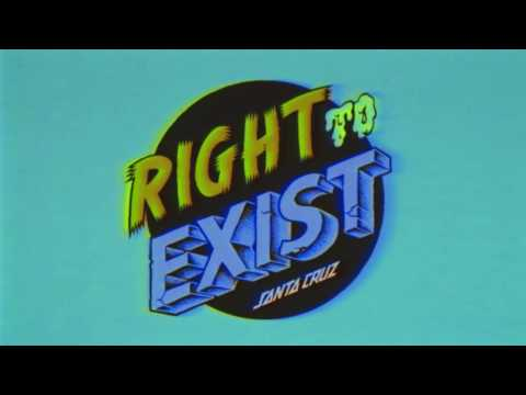 Santa Cruz Skateboards 'Right To Exist' Trailer