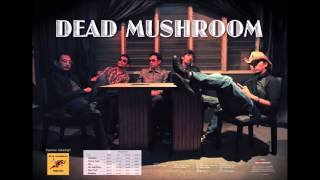 Watch Dead Mushroom Fly My Soul video