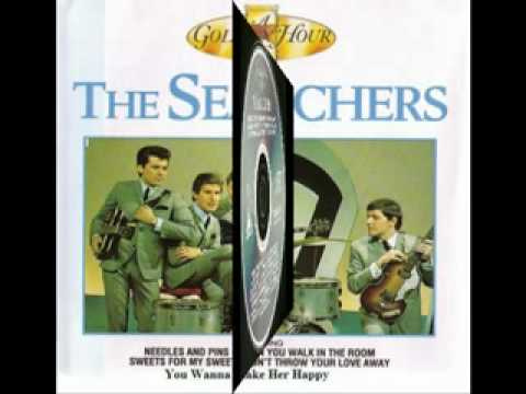 Searchers - You Wanna Make Her Happy