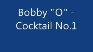 "Bobby ""O"" - Cocktail No. 1"