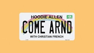 Hoodie Allen - Come Around ft. Christian French (Lyric Video)